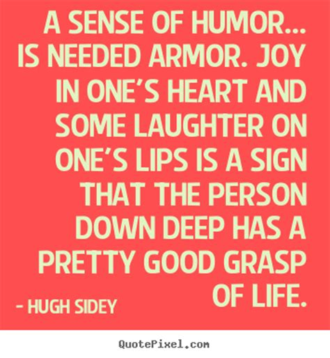 Sense Of Humor Quotes Quotesgram. Marriage Quotes With Photos. Strong Dance Quotes. Bible Quotes Deuteronomy. Motivational Quotes To Study. Summer Quotes In French. Book Quotes The Notebook. Song Quotes Drake Take Care. Faith And Karma Quotes