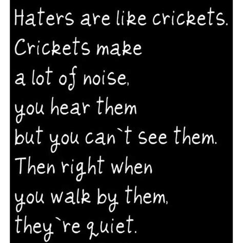 haters   crickets pictures   images