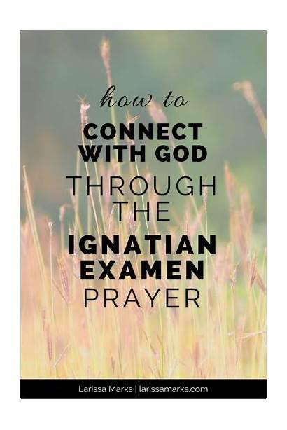 Prayer Examen Ignatian God Connect Through Daily