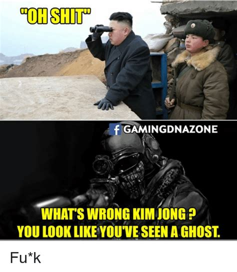Oh Shit Meme - oh shit f gaming dnazone whats wrong kim jong you look like you ve seen aghost fu k meme on sizzle