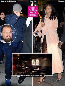 Leonardo DiCaprio & Rihanna Back Together? Reunited At Up ...