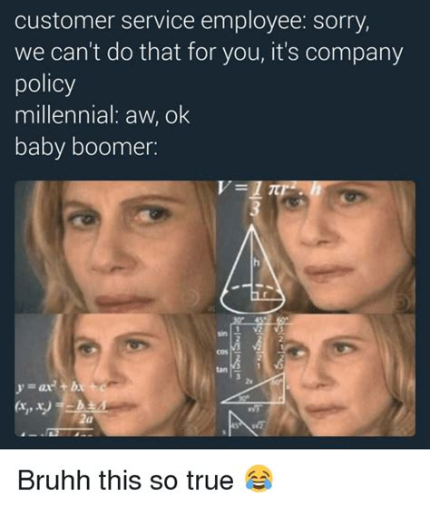 Baby Boomer Meme - customer service employee sorry we can t do that for you it s company policy millennial aw ok
