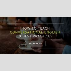 How To Teach Conversational English 9 Best Practices