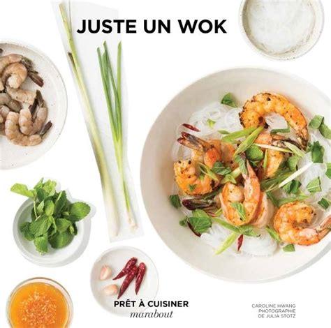 collection marabout cuisine livre juste un wok caroline hwang marabout cuisine