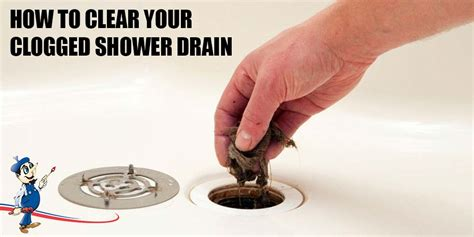 how to fix a clogged shower how to clear your clogged shower drain tips from a plumber