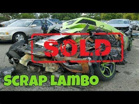 destroyed lamborghini sells  crazy money  salvage car