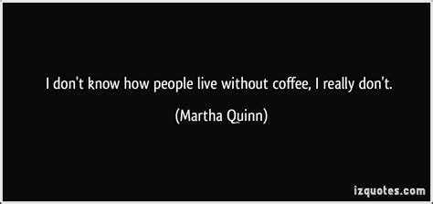 I Don't Know How People Live Without Coffee, I Really Don't Krups Coffee Maker Kt720d50 Uae The Bean Nh� Th? D?c B� K Cups Drink Menu Town Square Las Vegas Long Beach Instructions Fme2