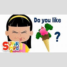 Do You Like Broccoli Ice Cream?  Super Simple Songs Youtube