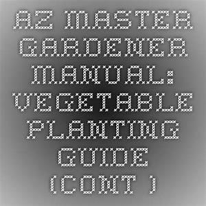 Az Master Gardener Manual  Vegetable Planting Guide  Cont