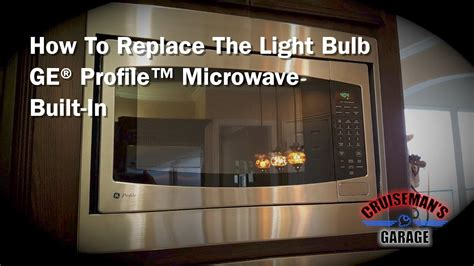 Replace Bulb In Ge Profile Microwave (builtin) Youtube