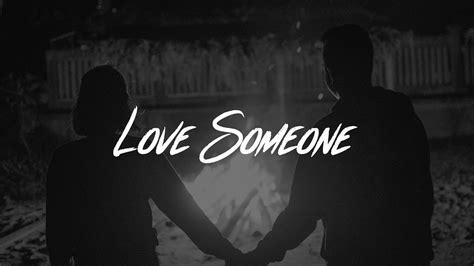 Love Someone (lyrics)