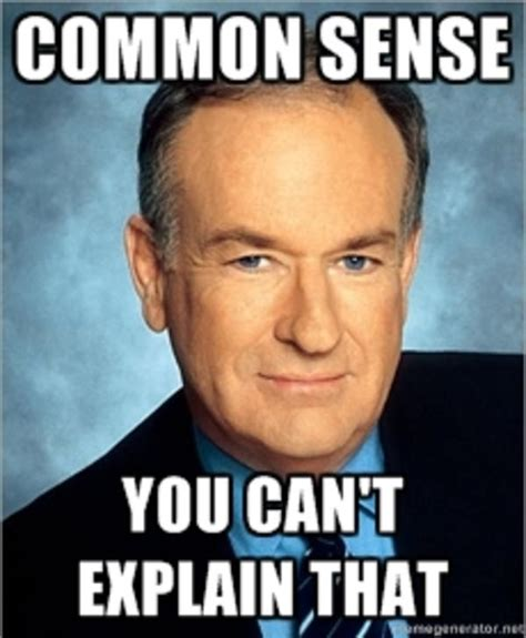 O Meme - image 173462 bill o reilly you can t explain that know your meme