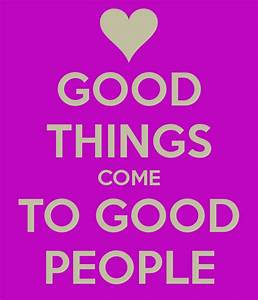 Good Things Happen To Good People Quotes. QuotesGram