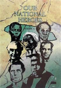 Jamaica National Heroes: They Fought for Peace, Equal ...