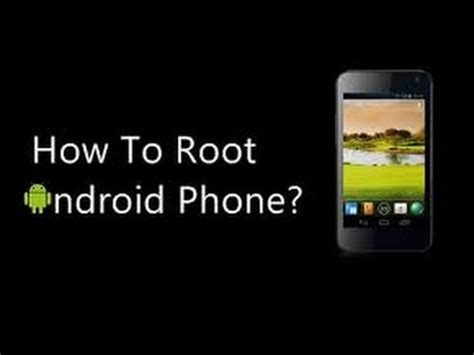 how to root android phone or tablet fast and safe 100