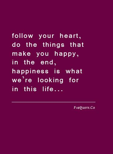 follow the quotes quotes about following your heart and dreams quotesgram
