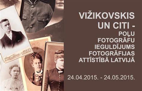 Vižikovskis un citi - poļu fotogrāfu ieguldījums ...