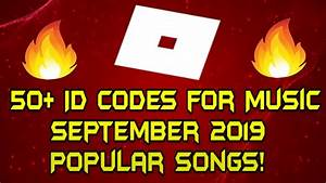 50  Roblox Id Codes For Music September 2019  2 Ud83d Udd25