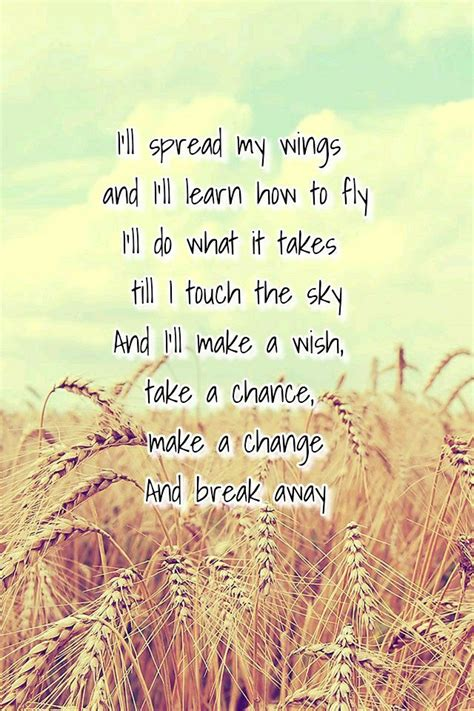 Hope this finds you in good spirits and still listening to that beautiful song. Kelly Clarkson - Break away | Kelly clarkson lyrics, Beautiful lyrics, Beautiful quotes