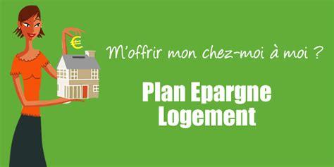 le plan d epargne logement au cr 233 dit agricole