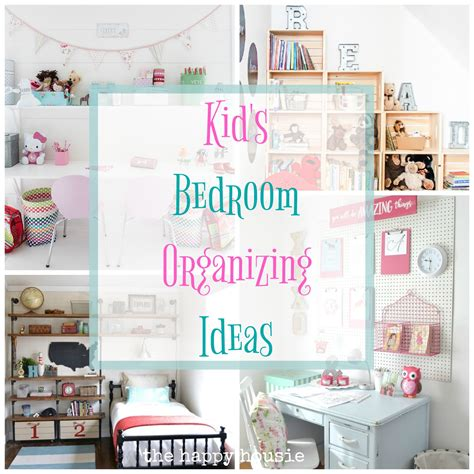bedroom organization ideas fantastic ideas for organizing kid s bedrooms the happy 10586 | Kids Bedroom Organizing Ideas