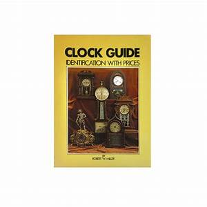 Clock Guide Identification With Prices By Robert W  Miller