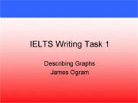 Esl  English Powerpoints Ielts Writing Task 1  Describing Graphs