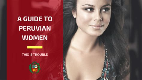 Latin Fever: The Guide to Peruvian Women - This Is Trouble
