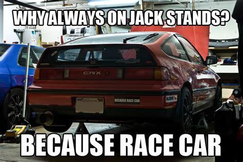 Race Car Meme - jack stands because race car know your meme