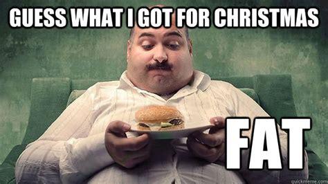 Fat Guy Meme - guess what i got for christmas fat meme themrtomharris fat man quickmeme