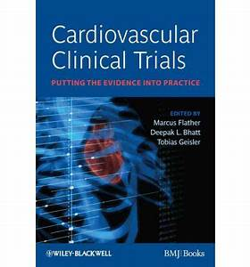 cardiovascular clinical trials marcus flather With how to get into clinical trials