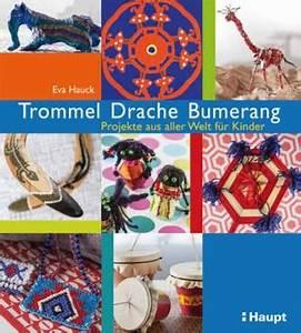 Bumerang Für Kinder : trommel drache bumerang projekte aus aller welt f r kinder unter mitarbeit von anke ~ Orissabook.com Haus und Dekorationen