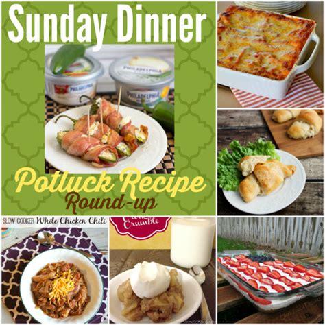 recipes for a sunday dinner ヾ ノsunday dinner potluck recipe round up of of easy recipes ga1