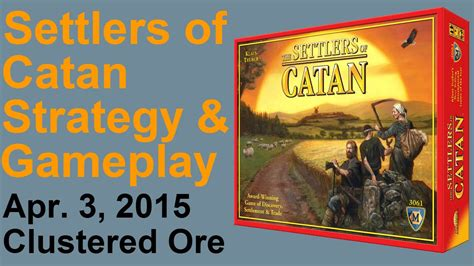 settlers of catan strategy settlers of catan strategy gameplay live commentary 2015 04 03 youtube