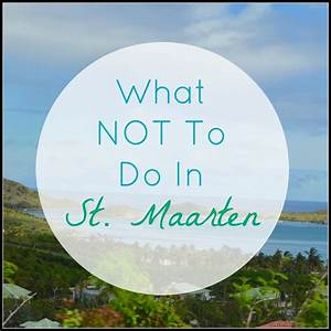 What Not to Do on St Maarten - My Big Fat Happy Life