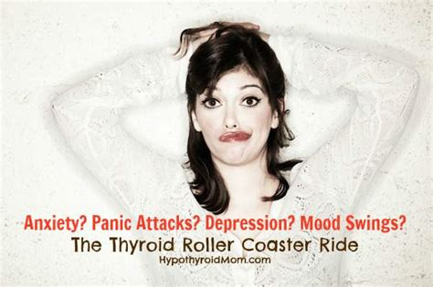 Hypothyroidism And Mood Swings by Anxiety Panic Attacks Depression Mood Swings The