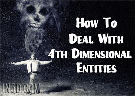 How To Deal With 4th Dimensional Entities  In5d Esoteric