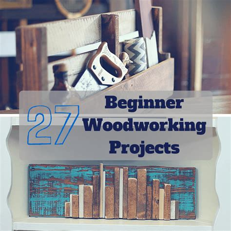 easiest woodworking projects  beginners easy