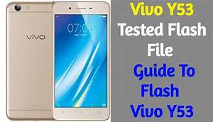Vivo Y53 Tested Flash File  Stock Firmware  How To Flash