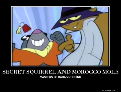 Secret Squirrel And Morocco Mole Motivational By