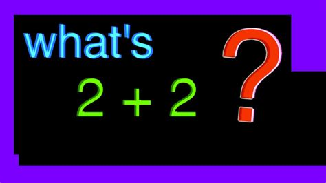 What's 2 + 2 Youtube