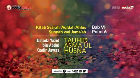 We did not find results for: Syarah Aqidah: Bab 6 Point ke 6 mengenai Tauhid Asma ul Husna l Ustadz Yazid bin Abdul Qadir ...
