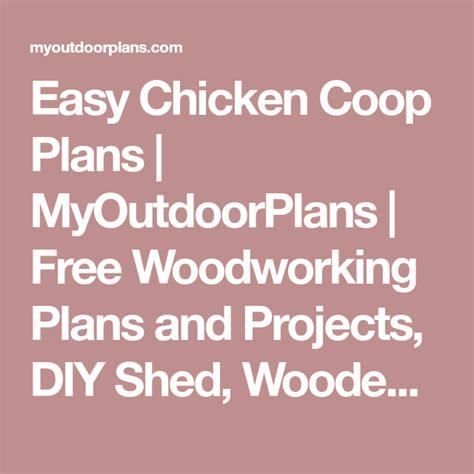 easy chicken coop plans myoutdoorplans