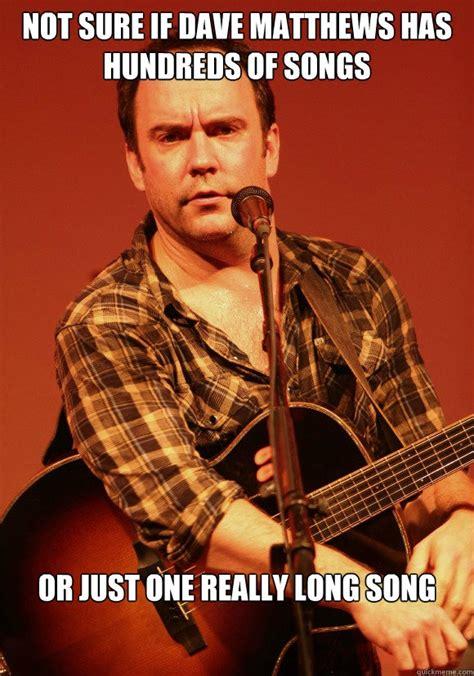 Dave Matthews Band Meme - dave matthew funny pinterest