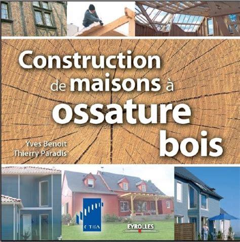 la maison a ossature bois par les schemas la mob sous toutes les coutures la maison bois par maisons bois