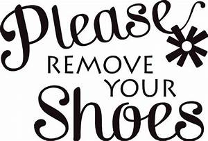 """""""Please remove your shoes"""" lettering decal sign quote"""