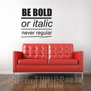 Impressive Office Wall Art Decal Quote Be Bold