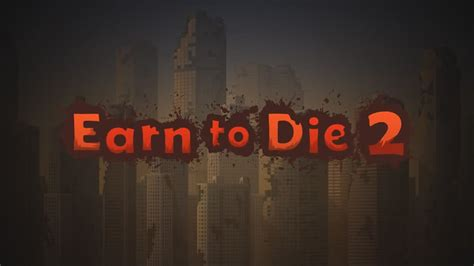 Earn To Die 2 (by Not Doppler)