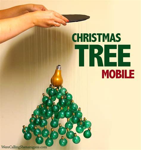 diy christmas tree mobile we re calling shenanigans