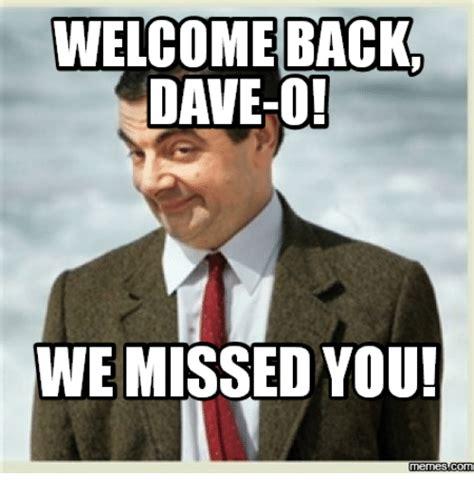Dave Memes - 25 best memes about miss you meme miss you memes